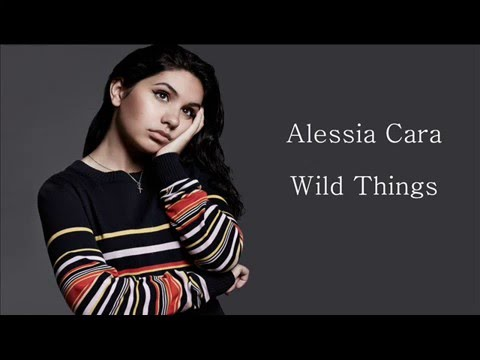 Alessia Cara - Wild Things Lyrics
