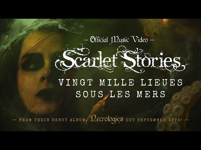 Scarlet Stories - Vingt Mille Lieues Sous Les Mers (OFFICIAL VIDEO)