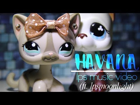 LPS - Havana - Music Video (Camila Cabello) - ft. LpsMoonlight