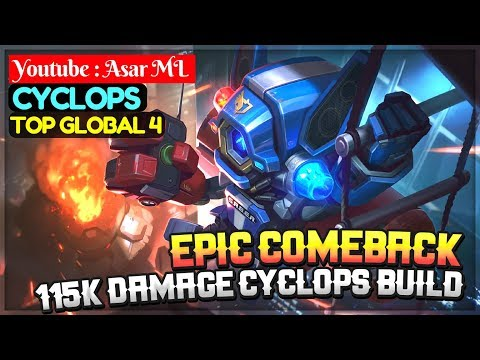 Epic Comeback, 115K Damage Cyclops Build [ Top Global 4 Cyclops ] Youtube : Asar ML Cyclops