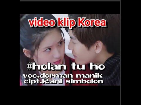 Holan Tu Ho Dorman Manik [video Klip Korea] Lagu Batak Terbaru.