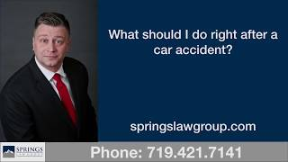 What should I do right after a car accident? l Colorado Springs Personal Injury Lawyer