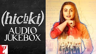Hichki Audio Jukebox | Rani Mukerji | Jasleen Royal