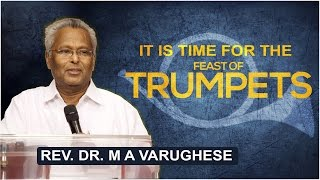 Sermon By Rev. Dr. M A Varughese on_  It is time for the Feast of Trumpets!!
