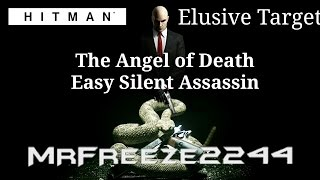 HITMAN - Elusive Target #15 - The Angel of Death - Easy Silent Assassin