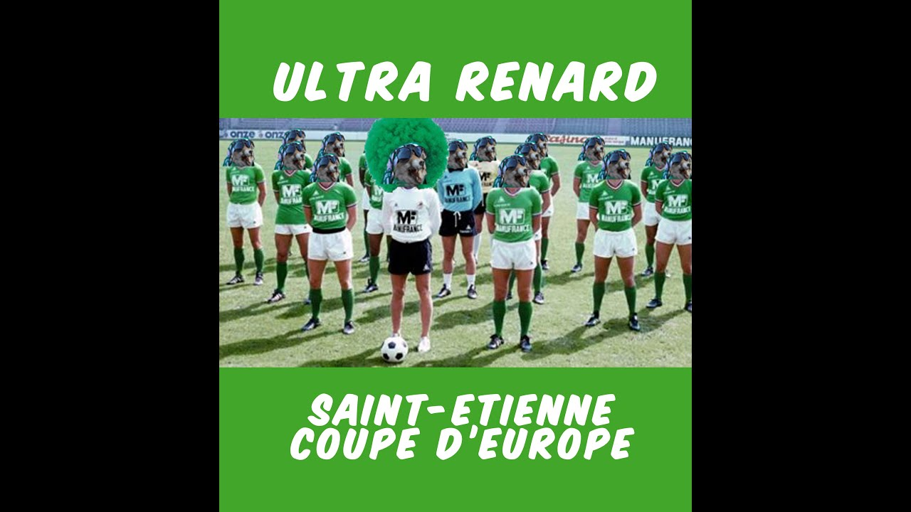 Saint etienne coupe d 39 europe ultra renard youtube - St etienne coupe d europe ...