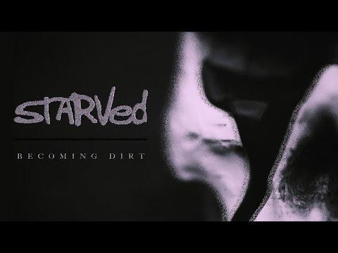 Starved – Becoming Dirt mp3 letöltés