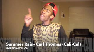Cali-Cal: Carl Thomas - Summer Rain (Cover)
