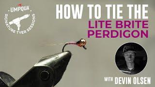 How to tie the Lite Brite Perdigon with Umpqua Signature tyer Devin Olsen