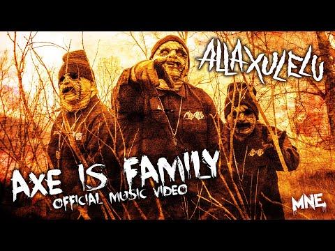 Alla Xul Elu - AXE Is Family