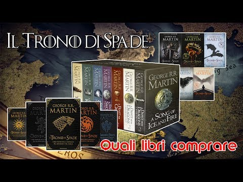 Il Trono di Spade: quali libri comprare