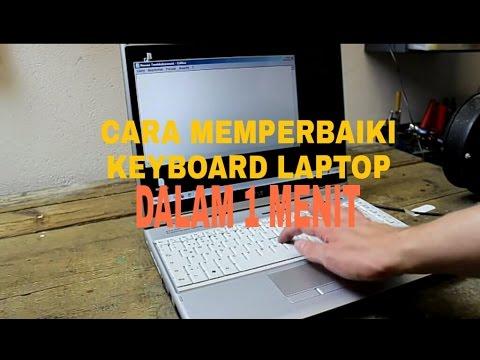 Tutorial Cara Memperbaiki Keyboard Laptop Yang Rusak Dalam 1 Menit