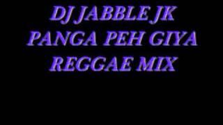 DJ JABBLE JK PANGA PEH GIYA REGGAE MIX
