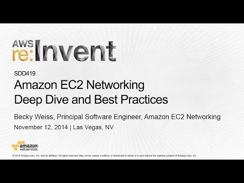 AWS re:Invent 2014 | (SDD419) Amazon EC2 Networking Deep Dive and Best Practices