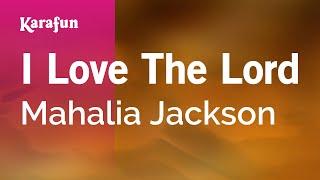 Video Karaoke I Love The Lord - Mahalia Jackson * download MP3, 3GP, MP4, WEBM, AVI, FLV April 2018
