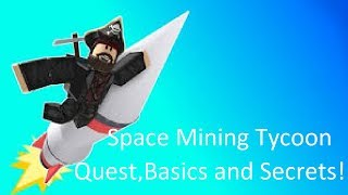 Space Mining Tycoon | Basics,Quests + Secrets!