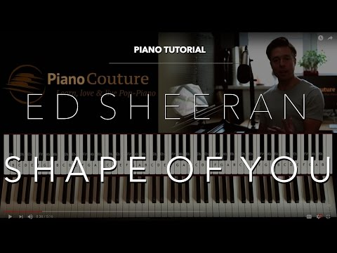 Ed Sheeran - Shape Of You Piano Tutorial
