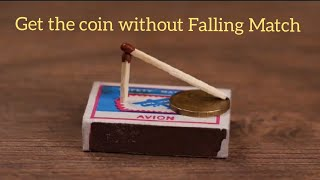 MAGIC TRICK !! Get The Coin Without The Match Falling Down || Match Tricks || Magic Tricks ||