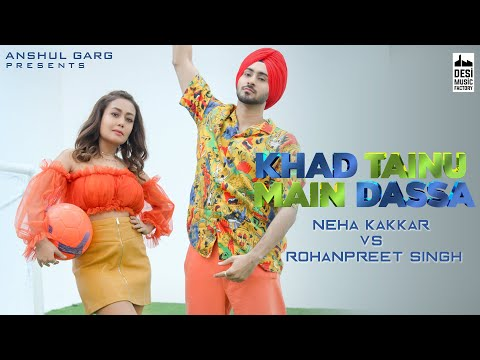KHAD TAINU MAIN DASSA - Neha Kakkar & Rohanpreet Singh | Rajat Nagpal | Kaptaan | Anshul Garg