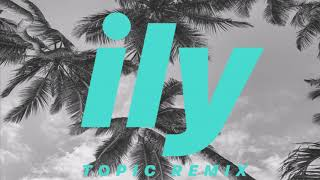 Surf Mesa - ily (i love you baby) (Topic Remix) [feat. Emilee]