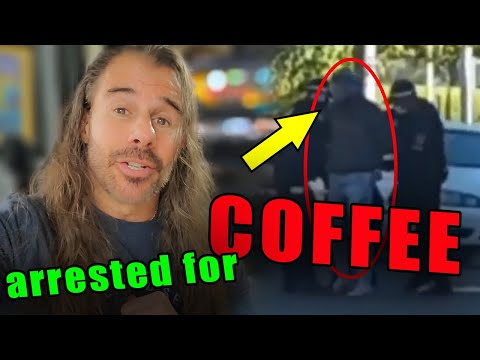 WTF is Going on in This World?!  ARRESTED for DRINKING a Frickin' COFFEE?!