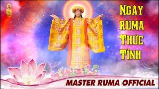 NGÀY RUMA THỨC TỈNH x Master Ruma   Hoan Ca Mừng Ngày Thành Đạo Minh Sư Ruma   Master Ruma Offical
