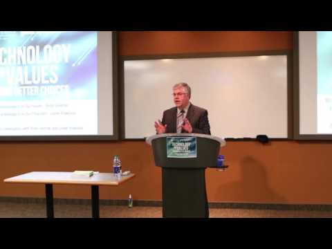 Dr. Peter Denton: Technology and Values (Technology is in our Heads)