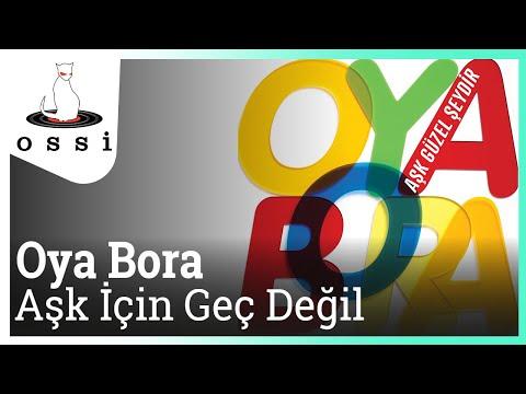 Oya Bora - Aşk İçin Geç Değil (Benimle Evlenir Misin)