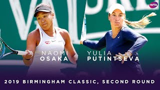 Naomi Osaka vs. Yulia Putintseva   2019 Birmingham Classic Second Round   WTA Highlights