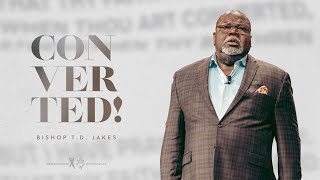 Converted - Bishop T.D. Jakes
