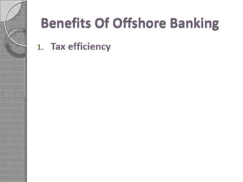 Offshore Bank Accounts and Offshore Banking