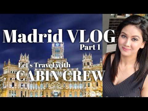 Madrid Spain- Full city tour with Mamta Sachdeva || Cabin Crew/Airhostess || Part 1 ||