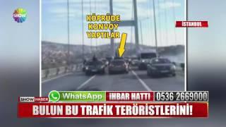 15 Temmuz Şehitler Köprüsünde tehlikeli hareketler!