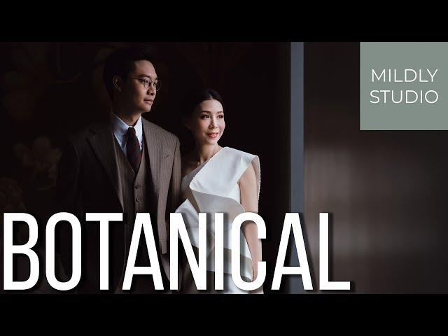 Wedding Cinematography @ The Botanical House by mildly studio วีดีโองานแต่ง #AdventureofPPangG