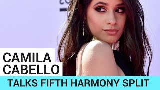Camila Cabello Opens Up About Fifth Harmony Split