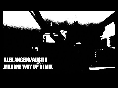 AUSTIN MAHONE - WAY UP ALEX ANGELO REMIX VIDEO OFFICIAL FIRE in THE BASEMENT MIX