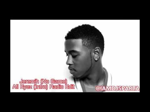 Jeremih (No Game)  All Eyez Intro Radio Edit