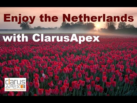 ClarusApex: Holland (the Netherlands, Nederland,) - The Land of Windmills, Tulips and Canals