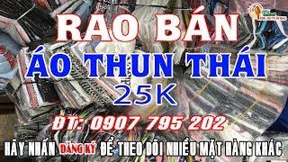 RAO BÁN ÁO THUN THÁI 25K LH 0907795202