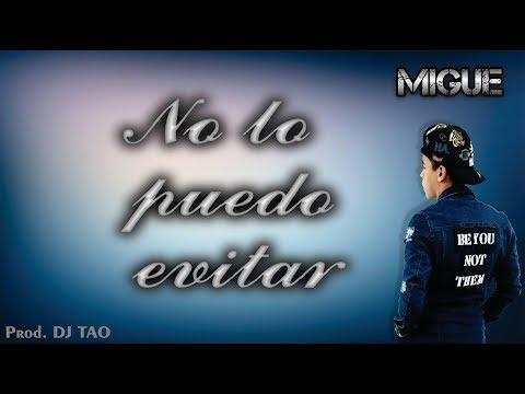 Migue - No Lo Puedo Evitar - (Video Lyric) Prod. Dj Tao
