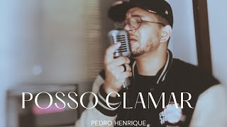 Posso clamar - Pedro Henrique [COVER]