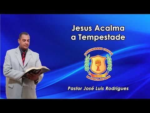 Pr. José Luis | Jesus Acalma a Tempestade | 15/04/2021