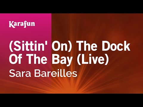 Karaoke (Sittin' On) The Dock Of The Bay (Live) - Sara Bareilles *
