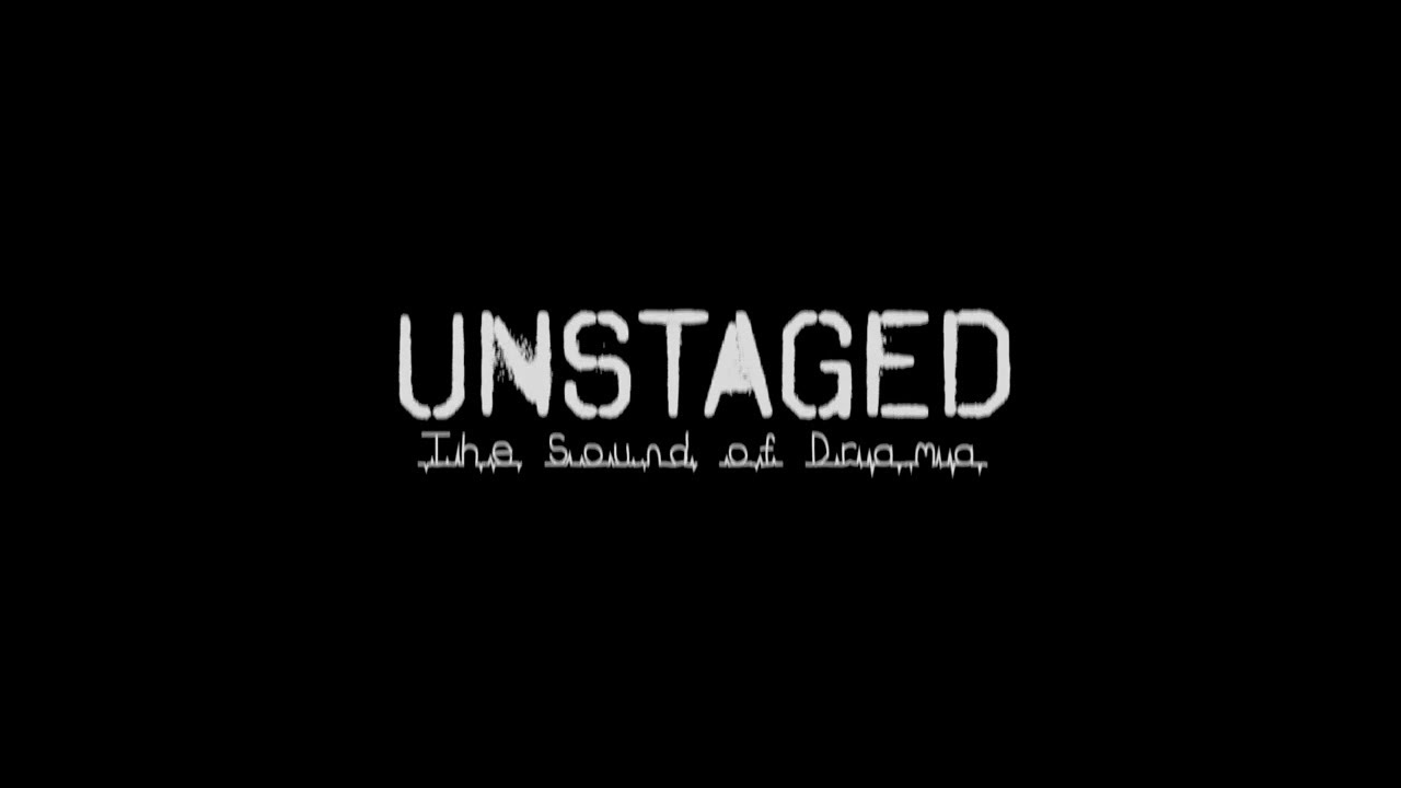 Unstaged: The Sound of Drama