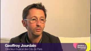 Les Cris de Paris - interview Geoffroy Jourdain