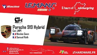 6h Nurburgring║Porsche 919 Hybrid LMP1【iRacing】