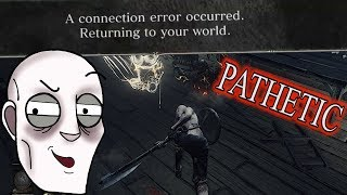 Dark Souls 3: THE MOST PATHETIC PLAYER EVER