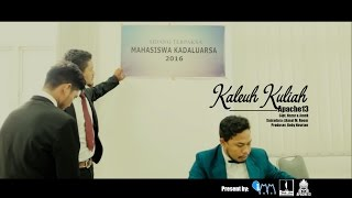Apache13 -  Kaleuh Kuliah (Official Video Clip)