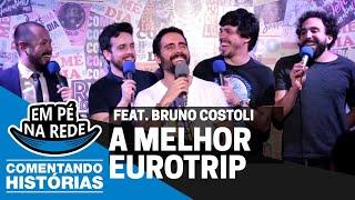 COMENTANDO HISTÓRIAS #48 - A MELHOR EUROTRIP Feat. Bruno Costoli