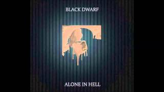 Black Dwarf - Alone In Hell